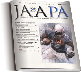 Journal of the American Academy of Physician Assistants (JAAPA) Magazine
